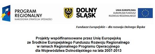 Projekty współfinansowane ze środków Regionalnego Programu Operacyjnego dla Województwa Dolnośląskiego na lata 2007-2013