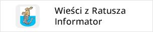 Czytaj Informator - Wieści z Ratusza